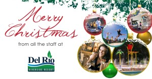 Merry Christmas from all of us from Del Rio Riverside Resort